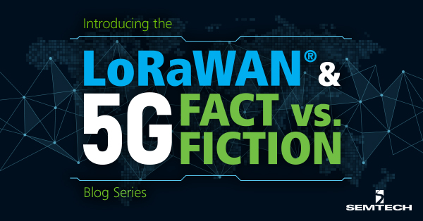 LoRaWAN_Blog_5GFactFiction