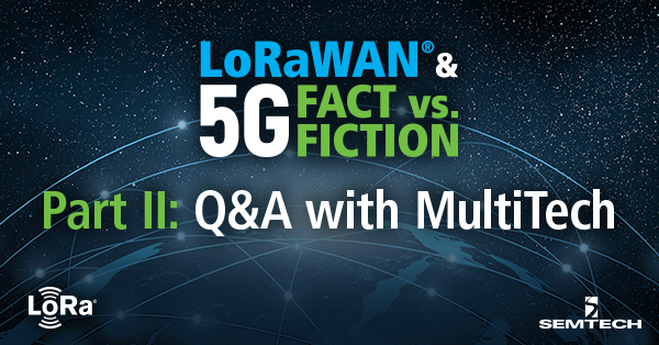 LoRaWAN_Blog_5GFactFiction_part2