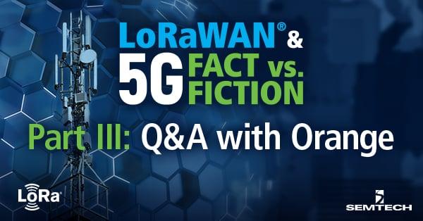 LoRaWAN_Blog_5GFactFiction_part3