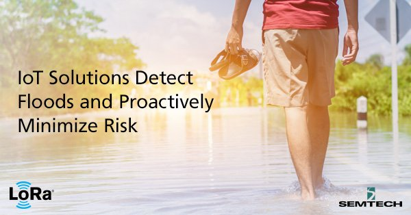 IoT Solutions Detect Floods and Proactively Minimize Risk