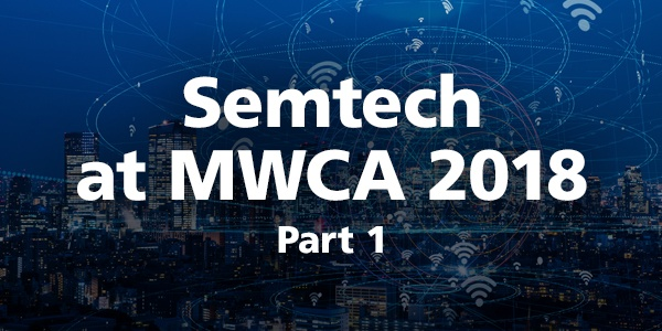 Semtech_Blog_MWCAmericas_2018_post1