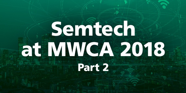 Semtech_Blog_MWCAmericas_2018_post2