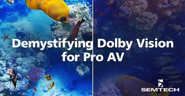 Semtech_Blog_ProAV_DolbyVision (1)