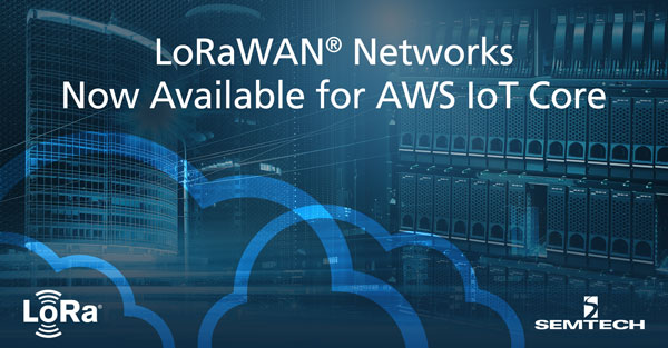 Semtech and AWS IoT Core Announcement