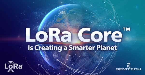 Semtech's LoRa Core is Creating a Smarter Planet