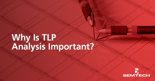TLP Analysis is Important for ESD Standards