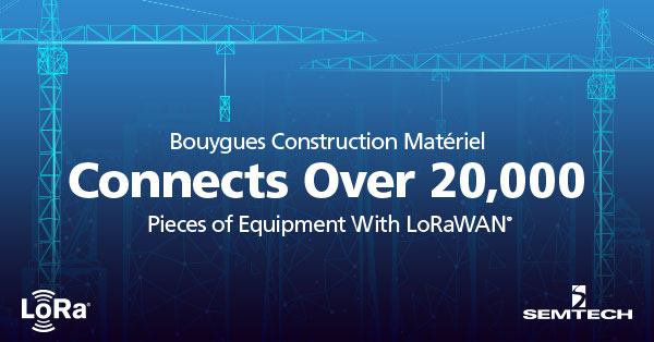 Bouygues Construction Matériel Connects Over 20,000 Pieces of Equipment With LoRaWAN®