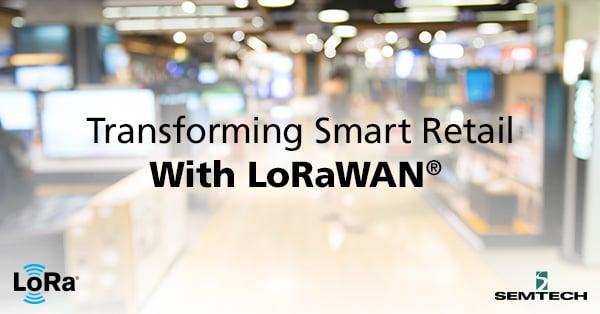 Transforming Smart Retail with LoRaWAN