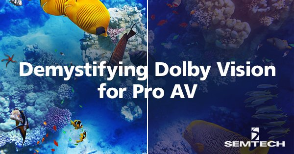 Demystifying Dolby Vision for Pro AV