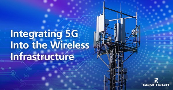Integrating 5G Into the Wireless Infrastructure