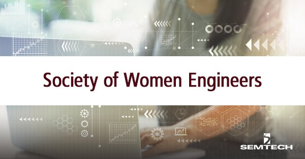 Semtech and Society of Women Engineers: Community, Diversity and Inclusion